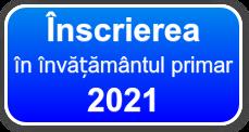 Inscrierea in invatamantul primar 2021